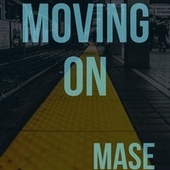 Moving On by Mase