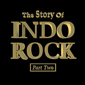 The Story Of Indo Rock, Vol. 2 by Various Artists