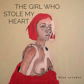 The Girl Who Stole My Heart de Blue October