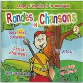 Rondes et chansons (Vol. 2) by Le Monde d'Hugo
