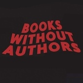 Books Without Authors (Babble On) by Orson