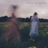 Love Is Blind by Cecilia