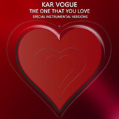 The One That You Love (Special Instrumental Versions) by Kar Vogue