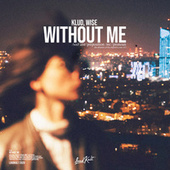 Without Me by Klud