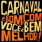 Carnaval É Bom, Com Você É Melhor by Grupo Paranga