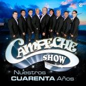 Nuestros Cuarenta Años de Campeche Show