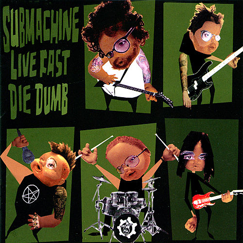 Live Fast Die Dumb by Submachine
