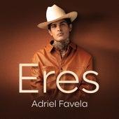 Eres by Adriel Favela