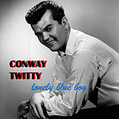 Lonely Blue Boy by Conway Twitty