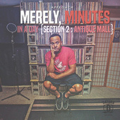 Merely, Minutes in a Day (Section 2: Antique Mall) by Approach