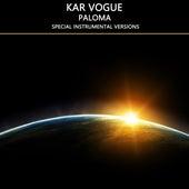 Paloma (Special Instrumental Versions) by Kar Vogue
