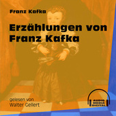 Erzählungen von Franz Kafka (Ungekürzt) von Franz Kafka
