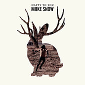 Happy to You von Miike Snow