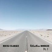 Relentless Boogie, Pt. 1 de Mick Clarke