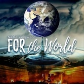 For the World (feat. Aum Gangavane) by Nikhil Gangavane