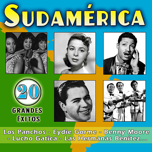 Sudamérica. 20 Grandes Éxitos by Various Artists