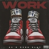 WORK (feat. CVSH CLAY) by A-1