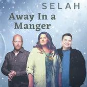 Away In a Manger de Selah