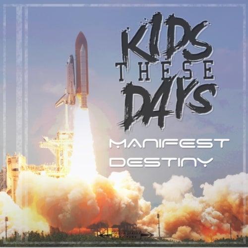 Manifest Destiny by Kids These Days