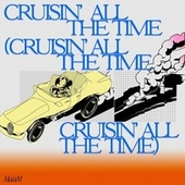 Cruisin' All The Time (Crusin' All The Time, Cruisin' All The Time) by The Ma'am