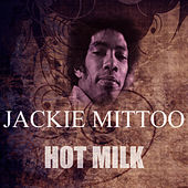 Hot Milk by Jackie Mittoo