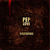 The Rigmarole de Pep Love