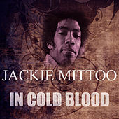 In Cold Blood by Jackie Mittoo