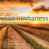 Hovhaness: From the Ends of the Earth by Gloriæ Dei Cantores