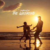 Waiting for the Weekend - Relaxing Jazz Melodies Perfect for Spending Time with Family and Playing Team Games by Relaxing Instrumental Music