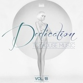 Dedication to House Music, Vol. 18 van Various Artists