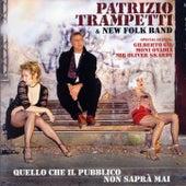Quello che il pubblico non saprà mai by Patrizio Trampetti