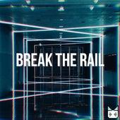 break the rail by WAR