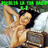 Ascolta la tua radio. N. 2 de Various Artists