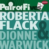 Pair Of Fives: Roberta Flack / Dionne Warwick by Roberta Flack