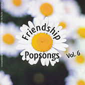 Friendship Popsongs: Volume 6 by Various Artists