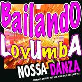 Nossa Bailando Lovumba Danza (Starships, Drive By, Ass Back Home, Wild Ones Cast Mix) by Various Artists