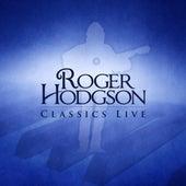 Classics Live by Roger Hodgson