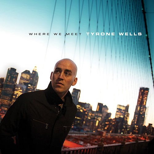 Where We Meet by Tyrone Wells