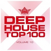 Deephouse Top 100, Vol. 10 by Various Artists