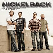 This Afternoon de Nickelback