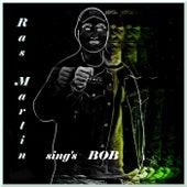 Ras Martin Sing's Bob van Ras Martin