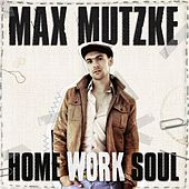 Home Work Soul by Max Mutzke