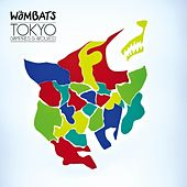 Tokyo by The Wombats