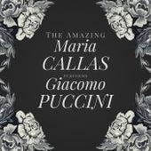 The Amazing Maria Callas Performs Giacomo Puccini von Maria Callas