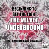 Beginning To See The Light (Live) de The Velvet Underground
