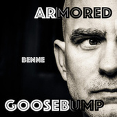 Armored Goosebump by Benne