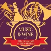 Music & Wine with Ella Fitzgerald & Billie Holiday, Vol. 1 von Ella Fitzgerald