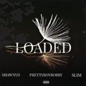 LOADED by ShawnyD