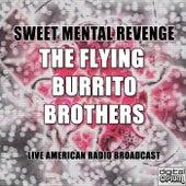 Sweet Mental Revenge (Live) von The Flying Burrito Brothers