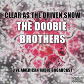 Clear As The Driven Snow (Live) di The Doobie Brothers